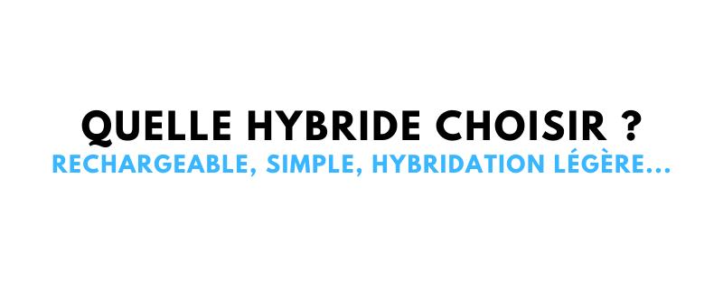 Hybride simple rechargeable ou légère : différences & avantages